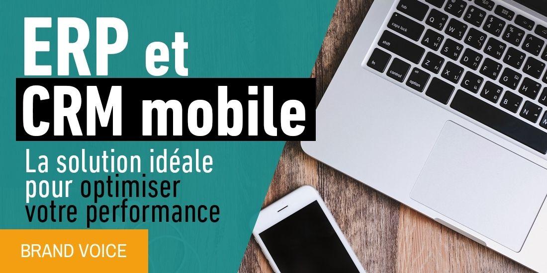 CRM mobile et logiciel ERP : le combo gagnant !