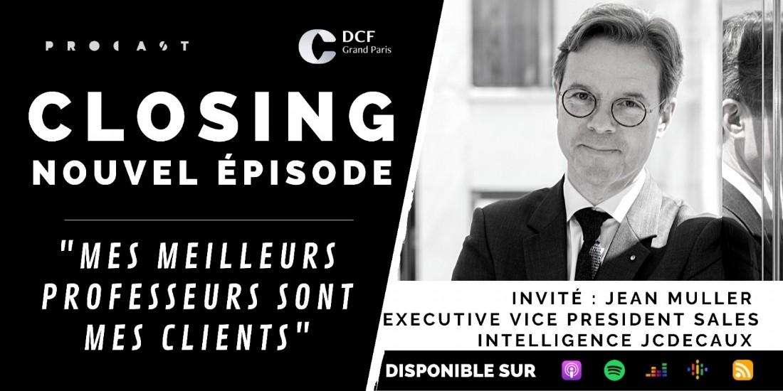 Jean Muller, invité de ' Closing ' le nouveau podcast DCF Grand Paris