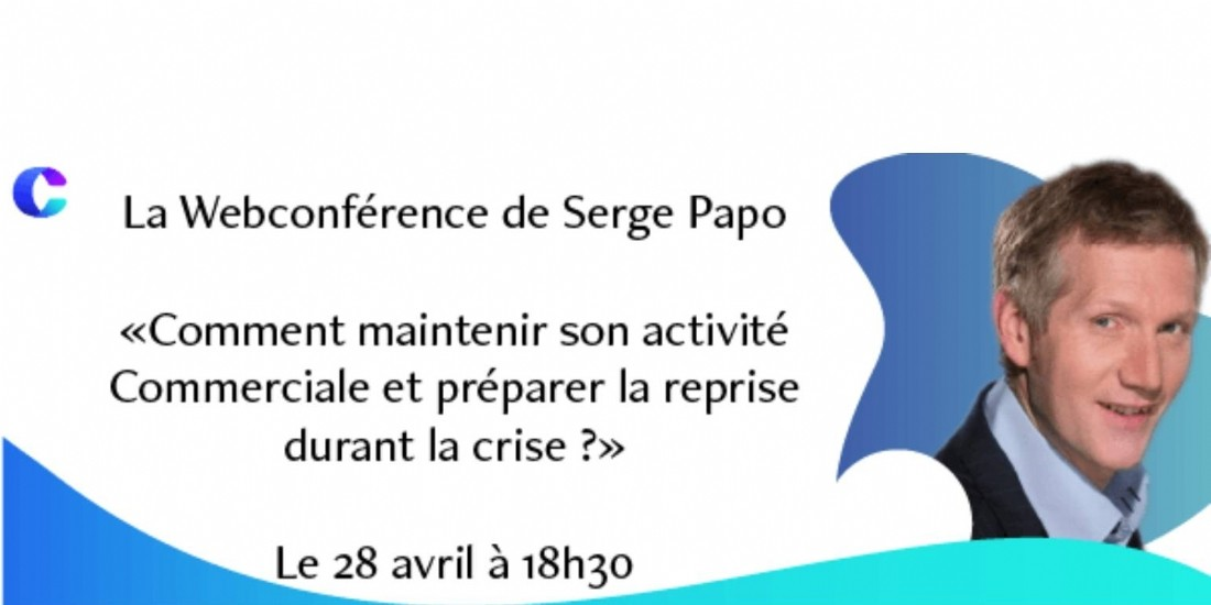 Webconférence du 28 avril à 18h30 : 'Comment maintenir son activité commerciale et préparer la reprise durant la crise ?'